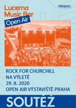 Lucerna Music Bar Open Air - Rock for Churchill na výletě - 29.8.2020