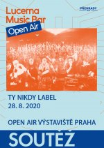 Lucerna Music Bar Open Air - Ty Nikdy Label - 28.8.2020